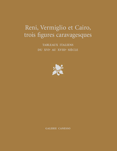 Reni, Vermiglio et Cairo, trois figures caravagesques.