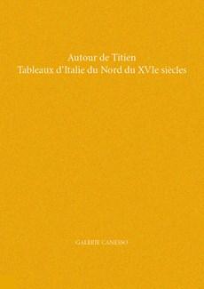 Autour de Titien. Tableaux d'Italie du Nord au XVIe siècle