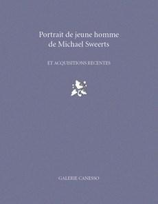 PORTRAIT DE JEUNE HOMME DE MICHAEL SWEERTS ET ACQUISITIONS RÉCENTES