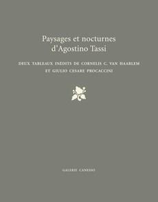 PAYSAGES ET NOCTURNES D'AGOSTINO TASSI. DEUX TABLEAUX DE CORNELIS C. VAN HAARLEM ET GIULIO CESARE PROCACCINI