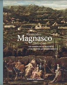 ALESSANDRO MAGNASCO (1667-1749). LES ANNÉES DE LA MATURITÉ D'UN PEINTRE ANTICONFORMISTE
