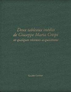 DEUX TABLEAUX INÉDITS DE GIUSEPPE MARIA CRESPI ET QUELQUES RÉCENTES ACQUISITIONS