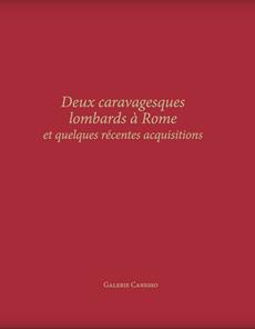 DEUX CARAVAGESQUES LOMBARDS À ROME ET QUELQUES RÉCENTES ACQUISITIONS